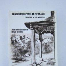 Libros de segunda mano: JOSÉ FERNANDO BENITO. CANCIONERO POPULAR SERRANO: VALVERDE DE LOS ARROYOS. 1980. Lote 166239506