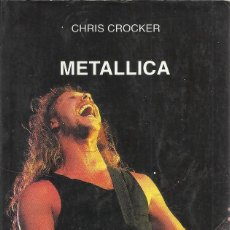 Libros de segunda mano: CHRIS CROCKER-METALLICA.ROCK POP,42.CÁTEDRA.1997.. Lote 166402962