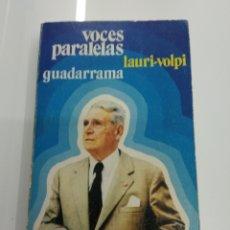 Libros de segunda mano: VOCES PARALELAS LAURI - VOLPI GIACOMO ED. GUADARRAMA 1974 TRAD. M. TORREGROSA LIBRO RARO CANTANTES. Lote 166417550
