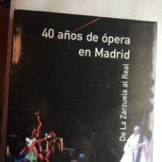 Libros de segunda mano: 40 AÑOS DE OPERA EN MADRID DE LA ZARZUELA AL REAL. Lote 166729734