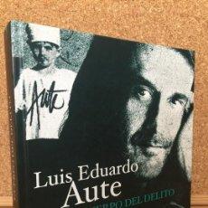 Libros de segunda mano: CUERPO DEL DELITO, LUIS EDUARDO AUTE, TODAS LAS CANCIONES - TEMAS DE HOY - MUY BUEN ESTADO - GCH. Lote 166985780