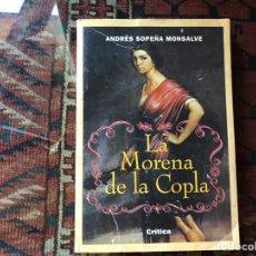 Libros de segunda mano: LA MORENA DE LA COPLA. ANDRÉS SOPEÑA IBÁÑEZ. Lote 167090408