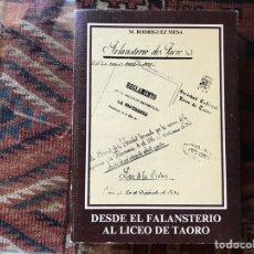 Libros de segunda mano: DESDE EL FALANSTERIO AL LICEO DE TAORO. MANUEL RODRÍGUEZ MESA. BUEN ESTADO. Lote 167090494