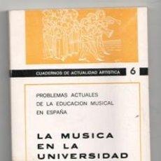 Libros de segunda mano: LA MÚSICA EN LA UNIVERSIDAD. CUADERNOS DE ACTUALIDAD ARTÍSTICA. Lote 167301718