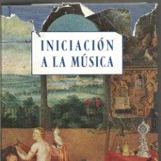 Libros de segunda mano: INICIACION A LA MUSICA PARA LOS AFICIONADOS A LA MUICA Y A LA RADIO. ESPASA CALPE. Lote 167534112