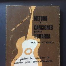 Libros de segunda mano: MÉTODO Y CANCIONES PARA GUITARRA - JUAN HIDALGO MONTOYA. Lote 167662748