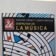 Libros de segunda mano: DISFRUTAR DE LA MUSICA (INCLUYE 2 CD) - KRISTINE FORNEY, JOSEPH MACHLIS. Lote 167941420