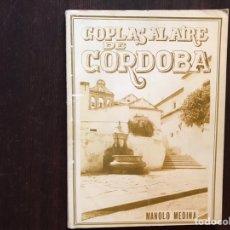 Libros de segunda mano: COPLAS AL AIRE DE CÓRDOBA. MANOLO MEDINA. Lote 167968817