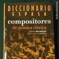 Libros de segunda mano: DICCIONARIO ESPASA. COMPOSITORES DE MÚSICA CLÁSICA. MARC HONEGGER 2004. Lote 168196136
