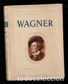 WAGNER, JOSEP PALAU. VIDAS DE GRANDES HOMBRES (Libros de Segunda Mano - Bellas artes, ocio y coleccionismo - Música)
