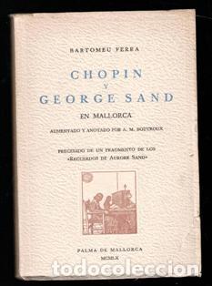 CHOPIN Y GEORGE SAND EN MALLORCA, BARTOMEU FERRA (Libros de Segunda Mano - Bellas artes, ocio y coleccionismo - Música)