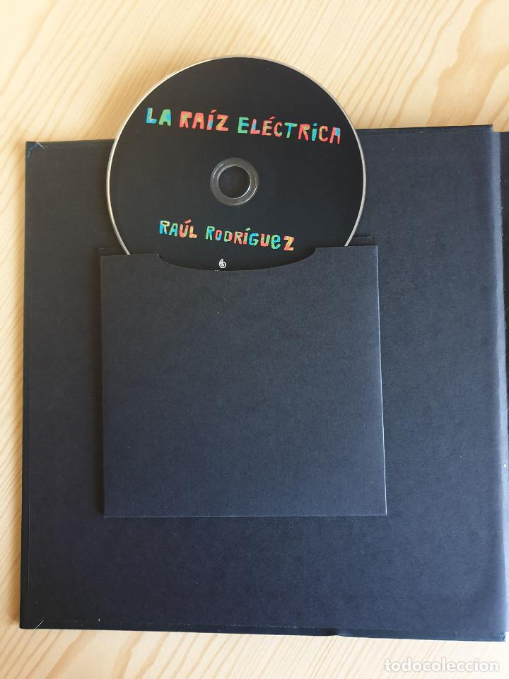 Libros de segunda mano: RAÚL RODRÍGUEZ: LA RAÍZ ELÉCTRICA (LIBRO + CD) - LIBRODISCO - ANTROPOMÚSICA CREATIVA - Foto 3 - 168965352