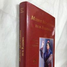 Libros de segunda mano: MUJERES MALAGUEÑAS EN EL FLAMENCO, GONZALO ROJO GUERRERO, 2004 ED. GIRALDA. Lote 169298368