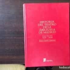 Libros de segunda mano: HISTORIA DEL TEATRO DE LA ZARZUELA DE MADRID. TOMO TERCERO 1956-2006. EMILIO GARCÍA CARRETERO. Lote 169617986