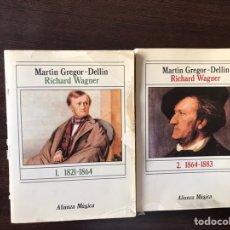 Libros de segunda mano: RICHARD WAGNER. MARTÍN GREGOR-DELLIN. DOS LIBROS.. Lote 169618121