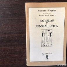 Libros de segunda mano: RICHARD WAGNER. NOVELAS Y PENSAMIENTOS. Lote 169618237