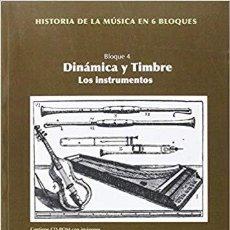 Libros de segunda mano: DINAMICA Y TIMBRE– LOS INSTRUMENTOS – BLOQUE 4 - HISTORIA DE LA MUSICA EN 6 BLOQUES (CON DVD). Lote 169730740