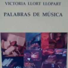 Libros de segunda mano: PALABRAS DE MUSICA DE VICTORIA LLORT LLOPART (TIZONA). Lote 170010836