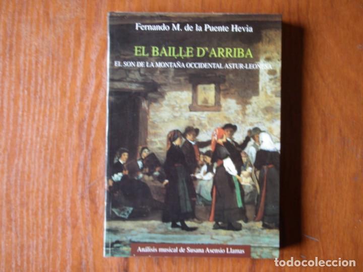 LIBRO EL BAILE D`ARRIBA EL SON DE LA MONTAÑA OCCIDENTAL ASTUR LEONESA (Libros de Segunda Mano - Bellas artes, ocio y coleccionismo - Música)