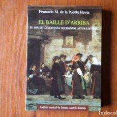 Libros de segunda mano: LIBRO EL BAILE D`ARRIBA EL SON DE LA MONTAÑA OCCIDENTAL ASTUR LEONESA. Lote 170099704