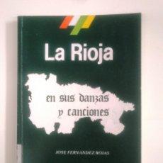 Libros de segunda mano: LA RIOJA EN SUS DANZAS Y CANCIONES. JOSÉ FERNÁNDEZ ROJAS Y JAIME ALBELDA ALONSO. TDK386. Lote 170581670
