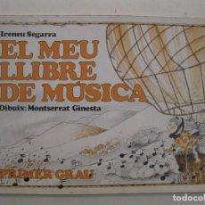 Libros de segunda mano: EL MEU PRIMER LLIBRE DE MÚSICA - IRENEU SEGARRA - MONTSERRAT GINESTA - EN CATALÁN - AÑO 1983.. Lote 170960712