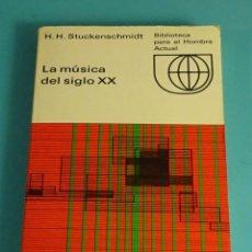 Libros de segunda mano: LA MÚSICA DEL SIGLO XX . H.H. STUCKENSCHMIDT. BIBLIOTECA PARA EL HOMBRE ACTUAL. Lote 182860181