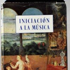 Libros de segunda mano: INICIACIÓN A LA MÚSICA PARA LOS AFICIONADOS A LA MÚSICA Y A LA RADIO. DIR. ROGER WILD. Lote 171206383