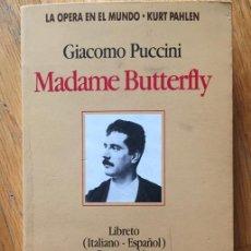 Libros de segunda mano: MADAME BUTTERFLY GIACOMO PUCCINI EDITORIAL VERGARA. Lote 171744879