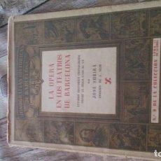 Libros de segunda mano: LA ÒPERA E LOS TEATROS DE BARCELONA,POR JOSÉ SUBIRÀ 1946 N 9. Lote 171746173