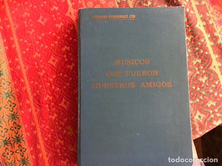 MÚSICOS QUE FUERON NUESTROS AMIGOS. ANTONIO FERNÁNDEZ CID (Libros de Segunda Mano - Bellas artes, ocio y coleccionismo - Música)