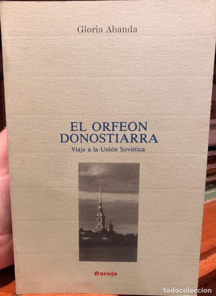 LIBRO ORFEÓN DONOSTIARRA VIAJE A LA UNIÓN SOVIÉTICA 1987 (Libros de Segunda Mano - Bellas artes, ocio y coleccionismo - Música)