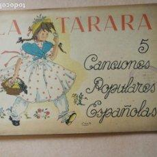 Libros de segunda mano: LA TARARA. CANCIONES POPULARES ESPAÑOLAS. AÑOS 40.. Lote 172083860
