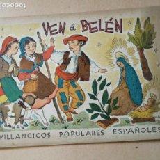 Libros de segunda mano: VEN A BELÉN. VILLANCICOS POPULARES ESPAÑOLES. AÑOS 40.. Lote 227109812