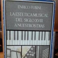 Libros de segunda mano: LA ESTÉTICA MUSICAL DEL SIGLO XVIII A NUESTROS DÍAS, ENRICO FUBINI. Lote 172093315