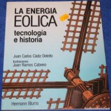 Libros de segunda mano: LA ENERGÍA EÓLICA - TECNOLOGÍA E HISTORIA - HERMANN BLUME (1984) ¡IMPECABLE!. Lote 172282827