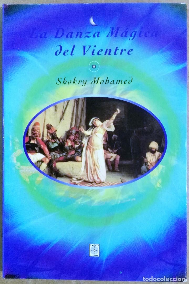 SHOKRY MOHAMED, LA DANZA MÁGICA DEL VIENTRE, MANDALA EDICIONES, MADRID, 1995 (Libros de Segunda Mano - Bellas artes, ocio y coleccionismo - Música)