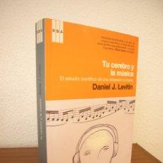 Libros de segunda mano: DANIEL J. LEVITIN: TU CEREBRO Y LA MÚSICA. EL ESTUDIO CIENTÍFICO DE UNA OBSESIÓN HUMANA (RBA, 2008) . Lote 172361484