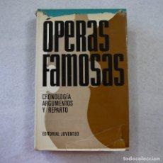 Libros de segunda mano: OPERAS FAMOSAS. CRONOLOGÍAS, ARGUMENTOS Y REPARTO - NICOLAS BARQUET - EDITORIAL JUVENTUD - 1970 . Lote 172578208