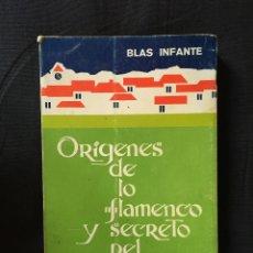 Libros de segunda mano: ORÍGENES DE LO FLAMENCO Y SECRETO DEL CANTE JONDO, BLAS INFANTE. Lote 172713460