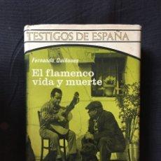Libros de segunda mano: EL FLAMENCO VIDA Y MUERTE, FERNANDO QUIÑONES. Lote 172713945