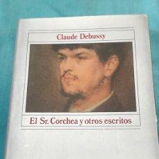 Libros de segunda mano: EL SR. CORCHEA Y OTROS ESCRITOS - CLAUDE DEBUSSY - ALIANZA MUSICA. Lote 172715288