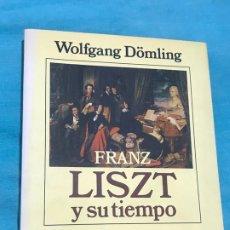 Libros de segunda mano: FRANZ LISZT Y SU TIEMPO. DÖMLING, WOLFGANG. ED. ALIANZA. MADRID 1993. Lote 172722075
