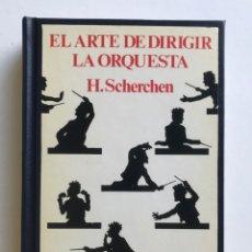 Libros de segunda mano: EL ARTE DE DIRIGIR LA ORQUESTA. HERMANN SCHERCHEN. Lote 172862962