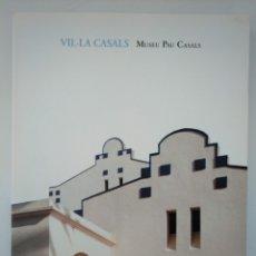 Libros de segunda mano: VIL·LA CASALS - MUSEU PAU CASALS - LIBRO MUY ILUSTRADO. Lote 173054407