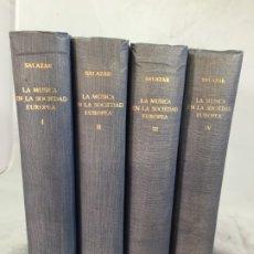 Libros de segunda mano: LA MUSICA EN LA SOCIEDAD EUROPEA ADOLFO SALAZAR 4 TOMOS 1942/6 COLEGIO DE MEXICO. Lote 174222685