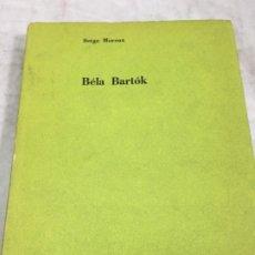 Libros de segunda mano: BÉLA BARTÓK SERGE MOREUX NUEVA VISIÓN, 1956, BUENOS AIRES . Lote 174322432