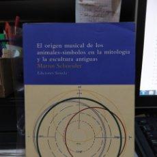 Libros de segunda mano: EL ORIGEN MUSICAL DE LOS ANIMALES-SÍMBOLOS Y LA ESCULTURA ANTIGUAS. MARIUS SCHNEIDER. Lote 175102235
