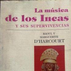 Livres d'occasion: LA MUSICA DE LOS INCAS Y SUS SUPERVIVENCIAS. Lote 175260455