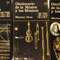 Libros de segunda mano: DICCIONARIO DE LA MÚSICA Y LOS MÚSICOS - 3 VOLS. - MARIANO PÉREZ. Lote 175385785